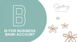 B IS FOR BUSINESS BANK ACCOUNT